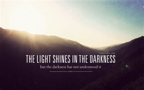Quotes about Light through the darkness (41 quotes)