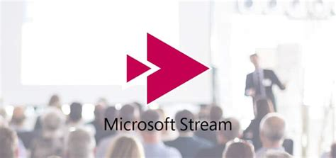 What is Microsoft Stream? How is it Changing Enterprise