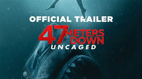 47 Meters Down: Uncaged   Final Trailer - In theaters Aug