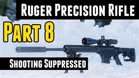 Ruger Precision Rifle: Sooting Suppressed 6