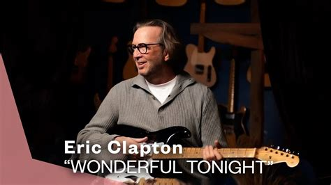 Eric Clapton - Wonderful Tonight (Official Live Video